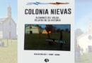 Un libro sobre la historia  de Colonia Nievas