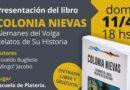 El domingo se presentará el libro sobre la historia de Colonia Nievas